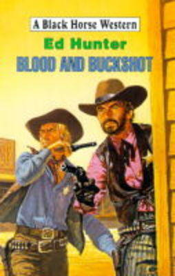 Blood and Buckshot - Black Horse Western (Hardback)