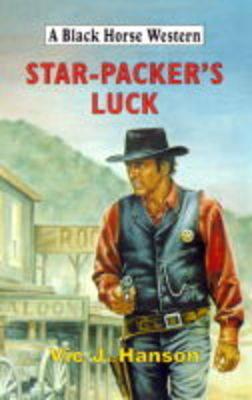 Star-packer's Luck - Black Horse Western (Hardback)