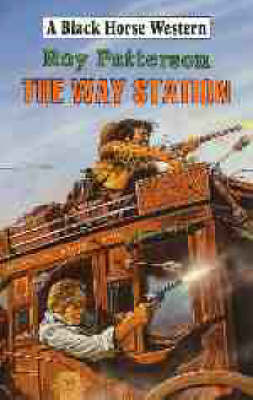 The Way Station - Black Horse Western (Hardback)