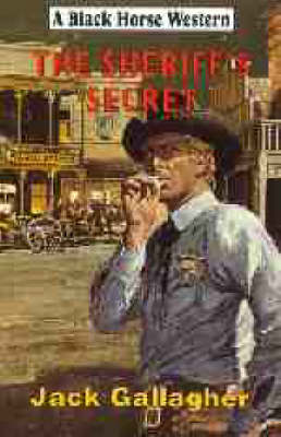 The Sheriff's Secret - Black Horse Western (Hardback)