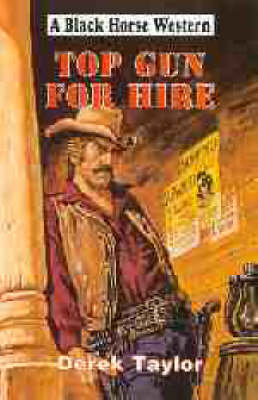 Top Gun for Hire - Black Horse Western (Hardback)