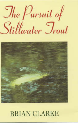 The Pursuit of Stillwater Trout (Hardback)