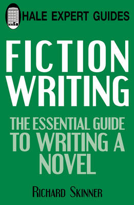 Fiction Writing: The Expert Guide - Hale Expert Guide (Paperback)