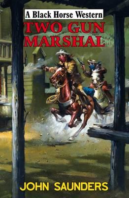 Two Gun Marshal (Hardback)