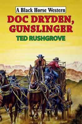 Doc Dryden, Gunslinger (Hardback)