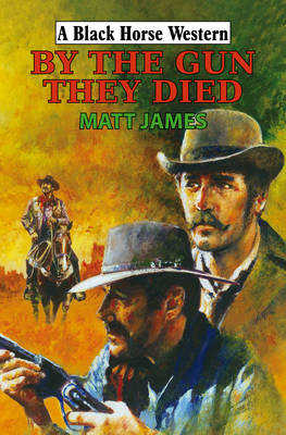 By the Gun They Died (Hardback)