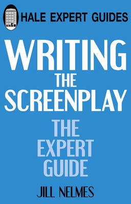 Writing the Screenplay: The Expert Guide - Black Horse Western (Paperback)