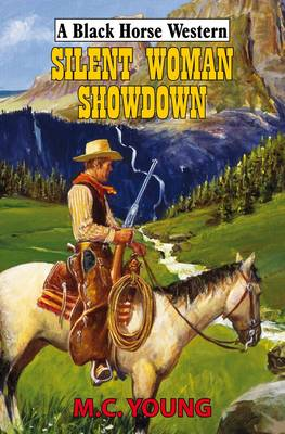 Silent Woman Showdown - Black Horse Western (Hardback)