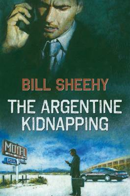The Argentine Kidnapping (Hardback)