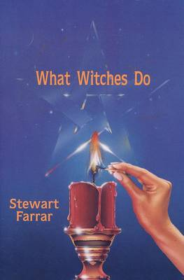 What Witches Do: A Modern Coven Revealed (Paperback)
