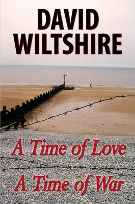A Time of Love, a Time of War (Hardback)