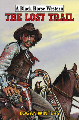 The Lost Trail - Black Horse Western (Hardback)