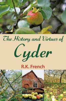 The History and Virtues of Cyder (Paperback)