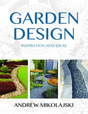 Garden Design: Inspiration & Ideas (Hardback)