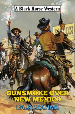 Gunsmoke Over New Mexico (Hardback)