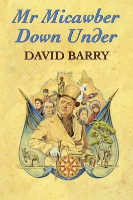 Mr Micawber Down Under (Hardback)
