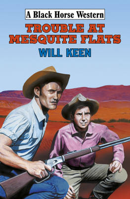 Trouble at Mesquite Flats (Hardback)