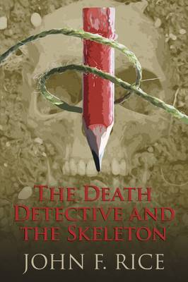 The Death Detective and the Skeleton (Hardback)