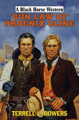 Gun Law of Phoenix Cline (Hardback)