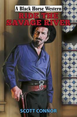 Ride the Savage River (Hardback)