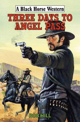 Three Days to Angel Pass (Hardback)
