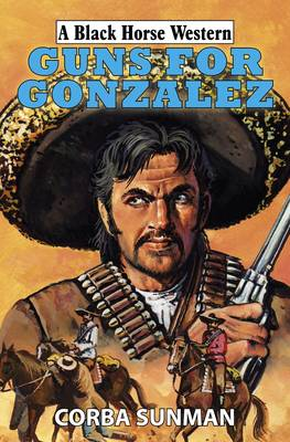 Guns for Gonzalez (Hardback)