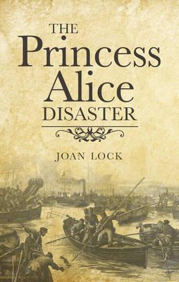 The Princess Alice Disaster (Paperback)