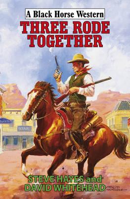 Three Rode Together (Hardback)