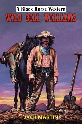 Wild Bill Williams (Hardback)