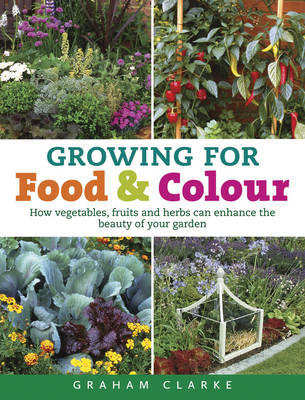 Growing for Food and Colour (Hardback)
