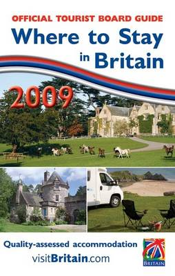 Where to Stay in Britain 2009: England, Scotland, Wales, Northern Ireland and Channel Islands (Paperback)