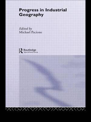 Progress in Industrial Geography - Progress in Geography Series (Hardback)
