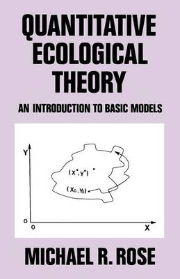 Quantitative Ecological Theory: An Introduction to Basic Models (Paperback)