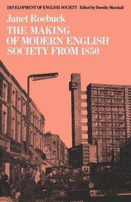 The Making of Modern English Society from 1850 (Paperback)