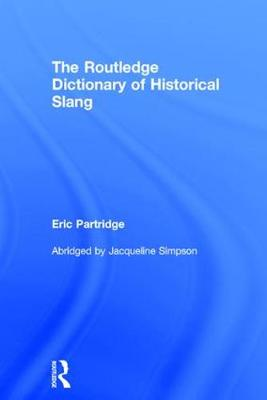 The Routledge Dictionary of Historical Slang (Hardback)