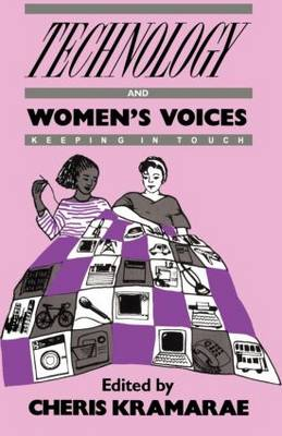 Technology and Women's Voices: Keeping in Touch (Paperback)