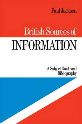 British Sources of Information: A Subject Guide and Bibliography (Hardback)