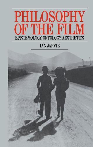 Philosophy of the Film: Epistemology, Ontology, Aesthetics (Hardback)