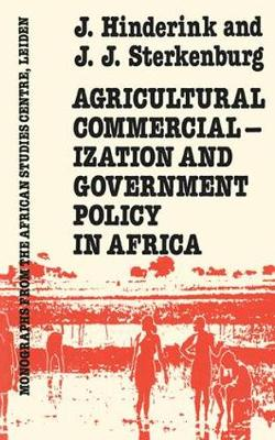 Agricultural Commercialization And Government Policy In Africa (Hardback)
