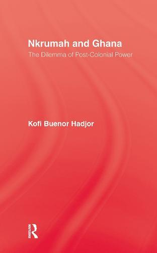 Nkrumah & Ghana (Hardback)