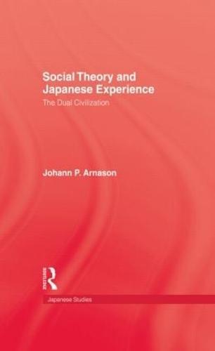 Social Theory & Japanese Experie (Hardback)