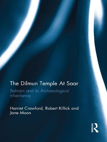 Dilmun Temple At Saar: Bahrain and its Archaeological Inheritance (Hardback)