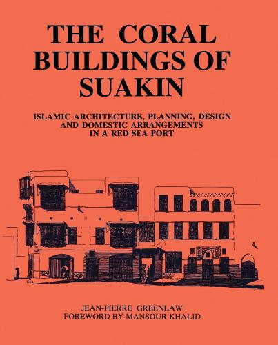 Coral Buildings Of Suakin (Hardback)
