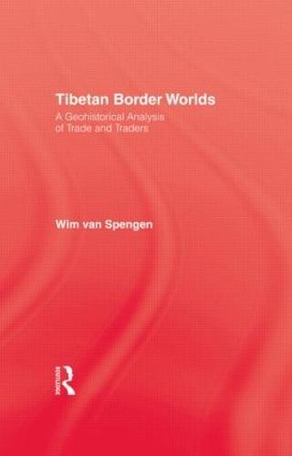 Tibetan Border Worlds (Hardback)