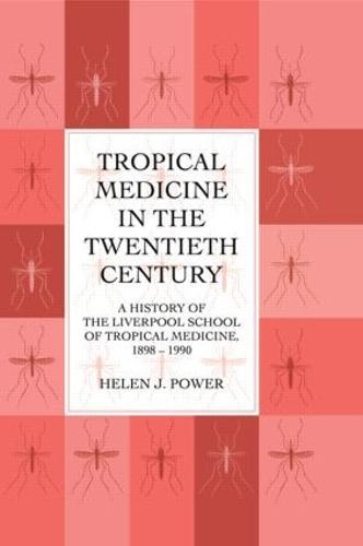 Tropical Medicine In 20th Cen (Hardback)
