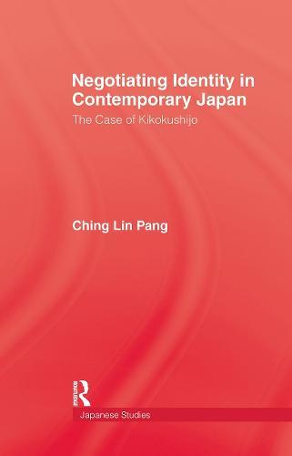Negotiating Identity In Contemporary Japan (Hardback)