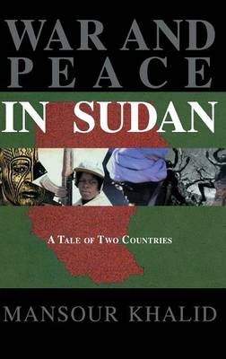 War and Peace In Sudan: A Tale of Two Countries (Hardback)