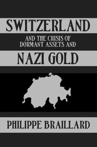 Switzerland & The Nazi Gold (Hardback)