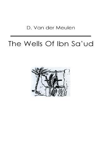 Wells Of Ibn Saud (Hardback)