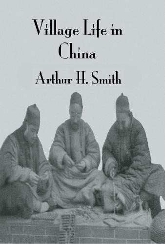 Village Life In China (Paperback)